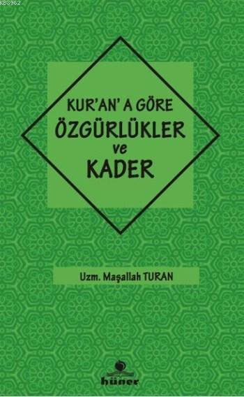 Kur'an'a Göre Özgürlükler ve Kader