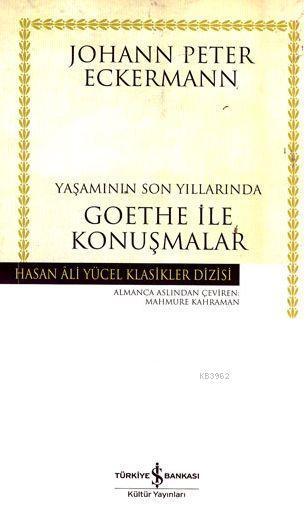 Yaşamının Son Yıllarında Goethe İle Konuşmalar