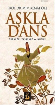 Aşkla Dans; Türkler, Tasavvuf ve Musiki