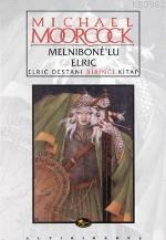 Melnibone'lu Elric; Elric Destanı Birinci Kitap