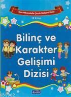 Kısa Hikayelerle Çocuk Gelişimi - Bilinç ve Karakter Gelişimi Dizisi (18 Kitap)