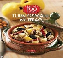 Türk Osmanlı Mutfağı; En İyi 100 Tarif