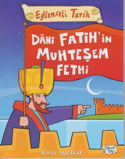 Eğlenceli Tarih 37 Dahi Fatihin Muhteşem Fethi