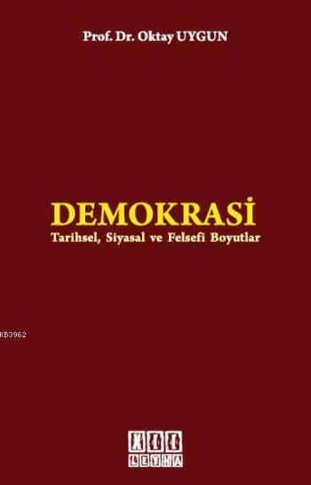 Demokrasi; Tarihsel, Siyasal ve Felsefi Boyutlar