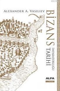 Bizans İmparatorluğu Tarihi; (Ciltli)