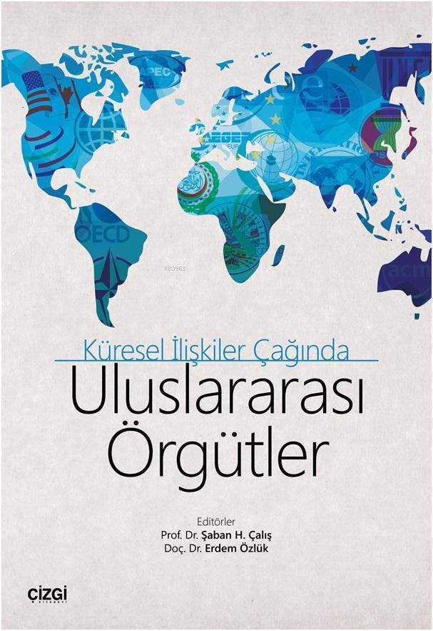 Küresel İlişkiler Çağında Uluslararası Örgütler