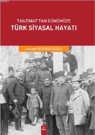 Tanzimattan Günümüze Türk Siyasal Hayatı