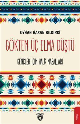 Gökten Üç Elma Düştü; Gençler İçin Türk Halk MasallarI