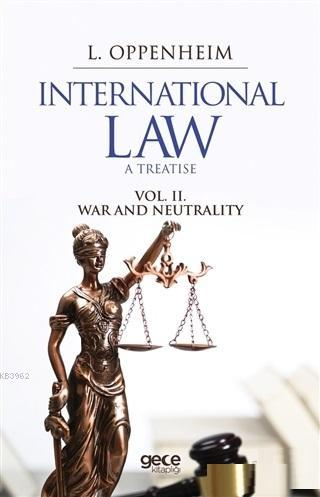 International Law. A Treatise Volume 2. War And Neutrality