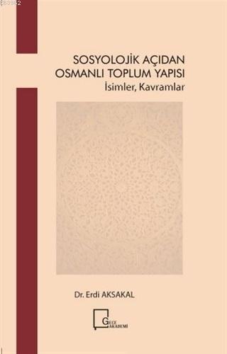 Sosyoloji̇k Açıdan Osmanlı Toplum Yapısı; İsimler Kavramlar