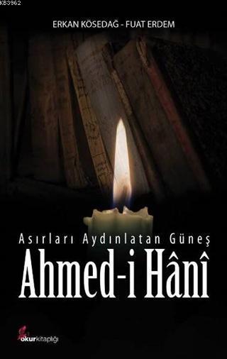 Asırları Aydınlatan Güneş; Ahmed-i Hani
