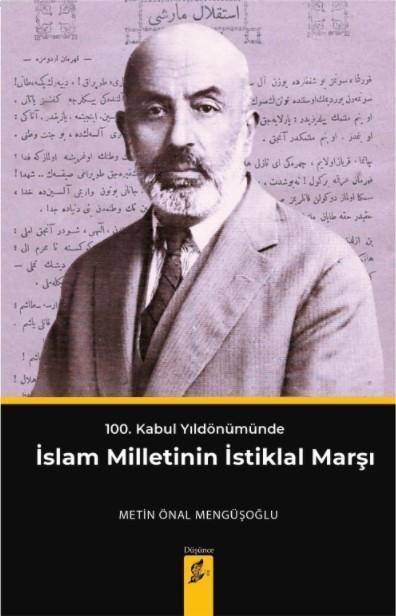 İslam Milletinin İstiklal Marşı; 100 Kabul Yıldönümünde