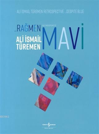 Rağmen Mavi; Retrospektif