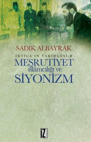 Meşrutiyet İslamcılığı Ve Siyonizm; İrtica'nın Tarihçesi-II