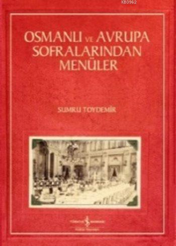 Osmanlı ve Avrupa Sofralarında Menüler