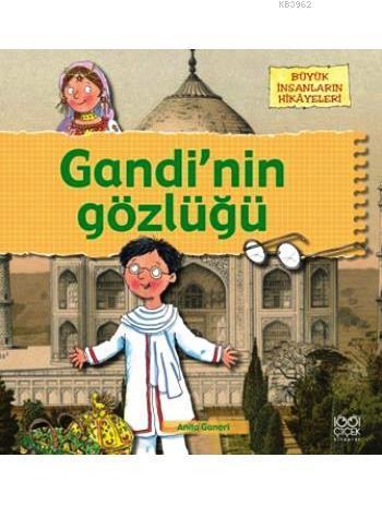 Gandi'nin Gözlüğü; Büyük İnsanların Hikâyeleri