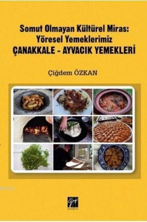 Somut Olmayan Kültürel Miras: Yöresel Yemeklerimiz Çanakkale - Ayvacık Yemekleri