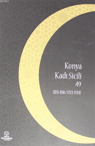 Konya Kadı Sicili 49; (1135- 1136 / 1723 - 1724)