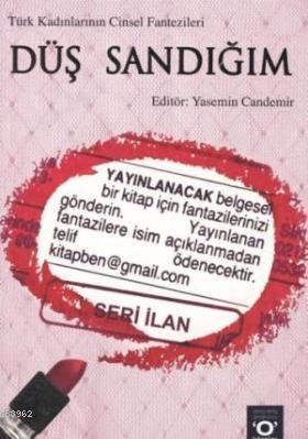 Düş Sandığım; Türk Kadınlarının Cinsel Fantezileri