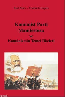 Komünist Parti Manifestosu; Komünizmin Temel İlkeleri