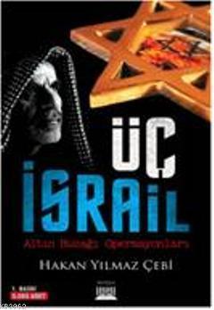 Üç İsrail; Altın Buzağı Operasyonları