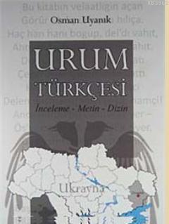 Urum Türkçesi; İnceleme - Metin - Dizin