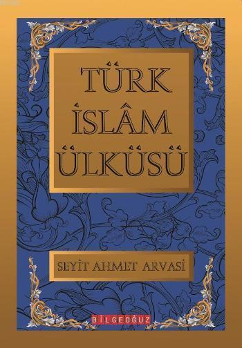 Türk İslam Ülküsü I-II-III