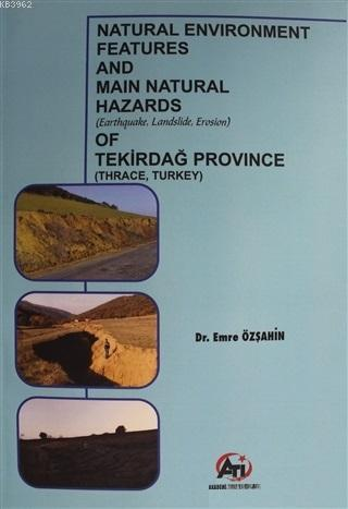 Tekirdağ Province; Natural Environment Features and Main Natural Hazards (Earthquake, Landslide, Erosion)(Thrace, Turke