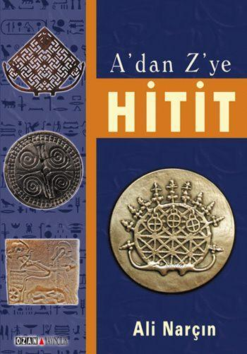 A'dan Z'ye Hitit