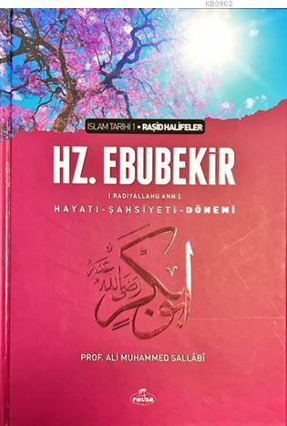 I. Halife Hz. Ebubekir (ra) Hayatı, Şahsiyeti, ve Dönemi (Ciltli); İslam Tarihi Raşid Halifeler Dönemi