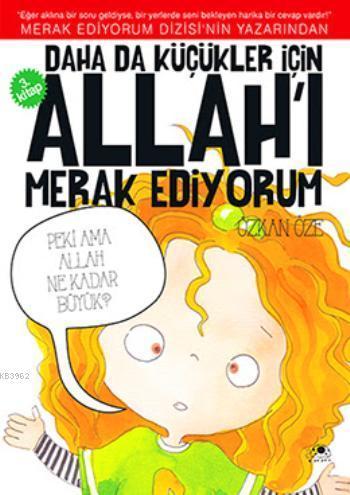 Daha da Küçükler İçin; Allah'ı Merak Ediyorum - 3