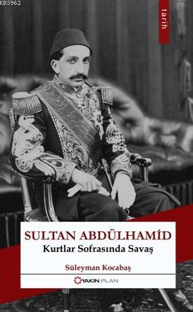 Sultan Abdülhamid; Kurtlar Sofrasında Savaş