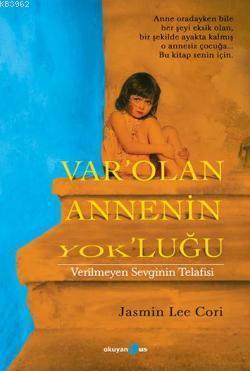 Var'Olan Annenin Yok'luğu; Verilmeyen Sevginin Telafisi