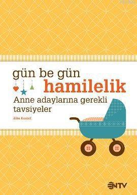 Gün be Gün Hamilelik; Anne Adaylarına Gerekli Tavsiyeler