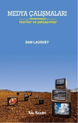 Medya Çalışmaları; Teoriler ve Yaklaşımlar