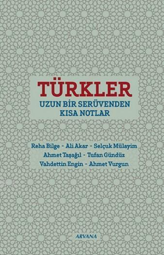 Türkler; Uzun Bir Serüvenden Kısa Notlar