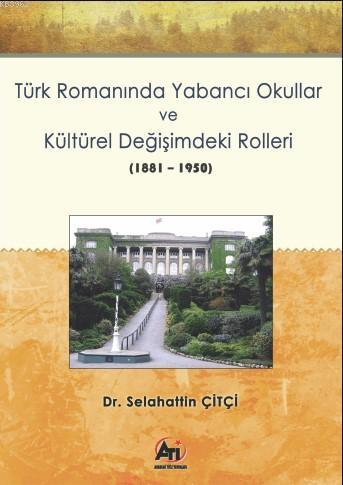 Türk Romanında Yabancı Okullar ve Kültürel Değişimdeki Rolleri