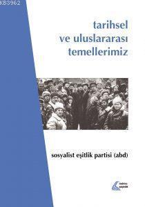 Tarihsel ve Uluslararası Temellerimiz; Sosyalist Eşitlik Partisi