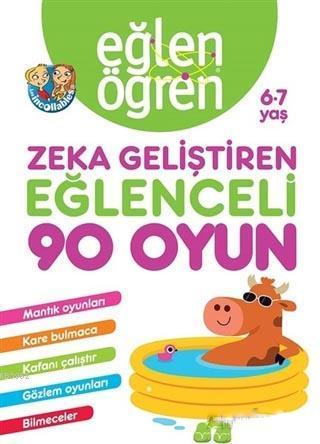 Eğlen Öğren 6-7 Yaş - Zeka Geliştiren Eğlenceli 90 Oyun; Mantık Oyunları, Kare Bulmaca, Kafanı Çalıştır, Gözlem Oyunları, Bilmeceler