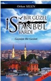 Bir Güzel İstanbul Vardı Geçmişte Bir Gezinti