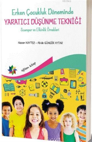 Erken Çocukluk Döneminde Yaratıcı Düşünme Tekniği; Scamper ve Etkinlik Örnekleri