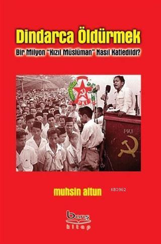 Dindarca Öldürmek; Bir Milyon Kızıl Müslüman Nasıl Katledildi?