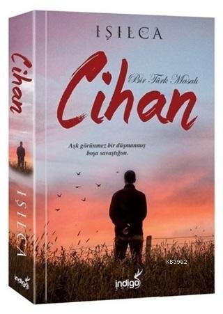 Cihan - Bir Türk Masalı; Aşk Görünmez Bir Düşmanmış Boşa Savaştığım