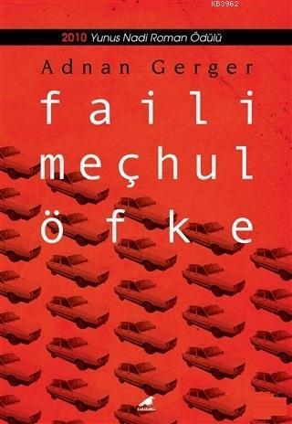Faili Meçhul Öfke 2010 Yunus Nadi Roman Ödülü