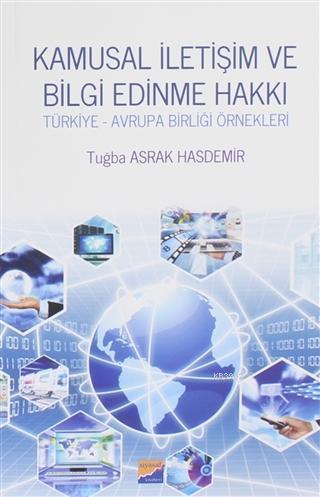 Kamusal İletişim ve Bilgi Edinme Hakkı Türkiye - Avrupa Birliği Örnekleri