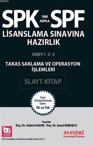 SPK Yeni Adıyla SPF Lisanslama Sınavına Hazırlık Takas Saklama ve Operasyon İşlemlerİ; Düzey 1-2-3