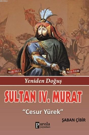 Sultan IV. Murat; Yeniden Doğuş - Cesur Yürek