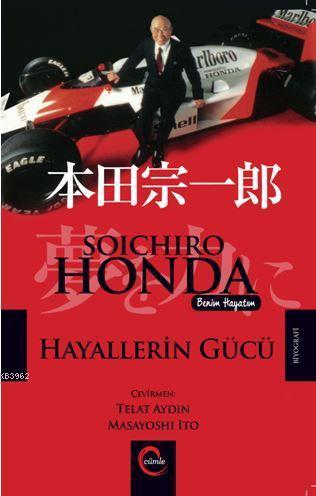 Hayallerin Gücü Soıchıro Honda