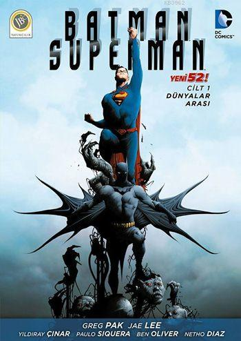 Batman / Superman 52 - Cilt 1; Dünyalar Arası
