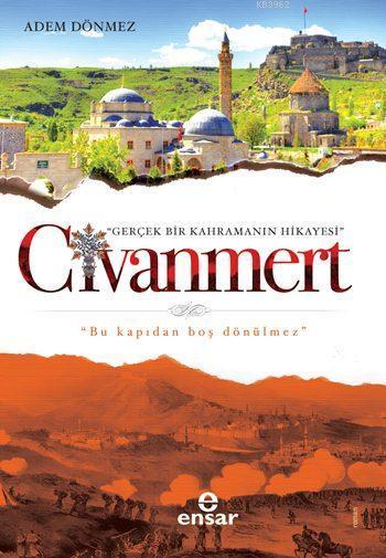 Civanmert; Gerçek Bir Kahramanın Hikayesi